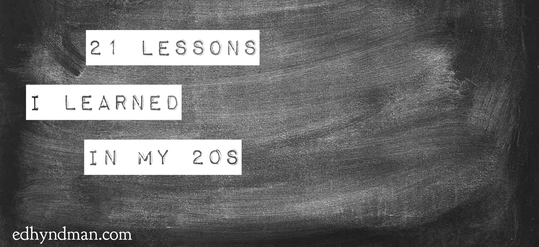 21 Lessons I Learned in my 20s